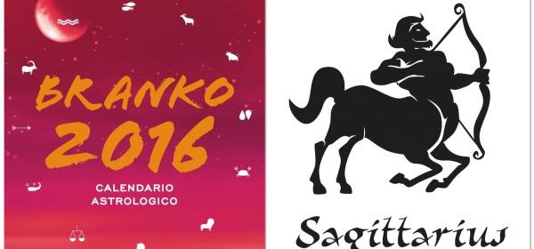 SAGITTARIO - Oroscopo 2016 Branko