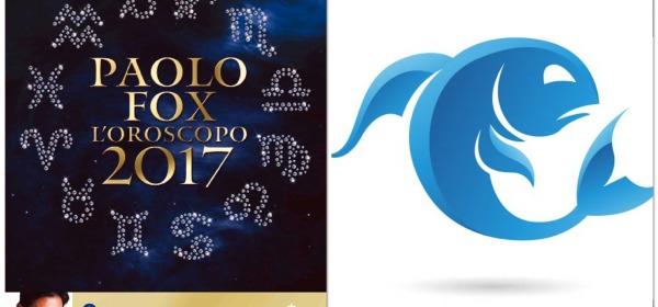PESCI - Oroscopo 2017 Paolo Fox