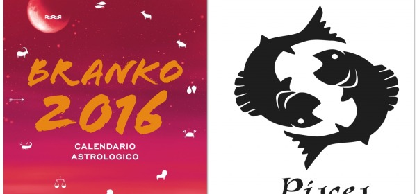 PESCI - Oroscopo 2016 Branko